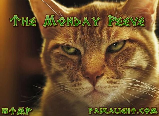 Monday Peeve